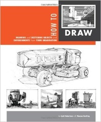 Обложка How to Draw: drawing and sketching objects and environments from your imagination