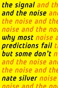 Обложка The Signal and the Noise: Why So Many Predictions Fail — but Some Don't