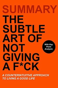 Обложка The Subtle Art of Not Giving a F*ck: A Counterintuitive Approach to Living a Good Life