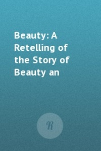 Обложка Beauty: A Retelling of the Story of Beauty and the Beast