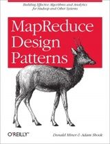 MapReduce Design Patterns: Building Effective Algorithms and Analytics for Hadoop and Other Systems