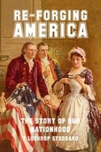 Обложка Re-forging America: The Story of Our Nationhood