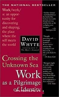 Обложка Crossing the Unknown Sea: Work As a Pilgrimage of Identity
