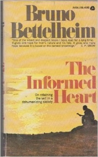 Обложка The Informed Heart: Autonomy in a Mass Age