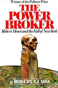 Обложка The Power Broker: Robert Moses and the Fall of New York