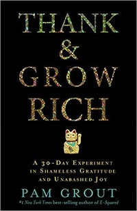 Обложка Thank & Grow Rich: A 30-Day Experiment In Shameless Gratitude And Unabashed Joy