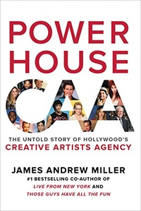 Обложка Powerhouse: The Untold Story of Hollywood's Creative Artists Agency