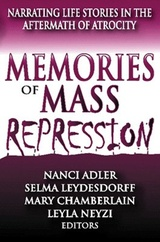 Memories of Mass Repression: Narrating Life Stories in the Aftermath of Atrocity