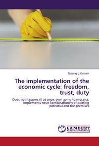 Обложка The implementation of the economic cycle: freedom, trust, duty